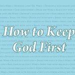 How to Keep God First